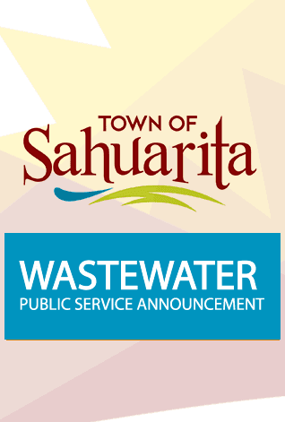 wastewater public service announcment-town of sahuarita with town logo